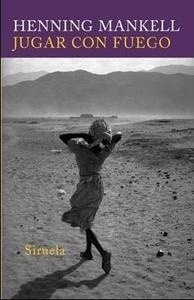 Libro: Jugar con Fuego - Mankell, Henning