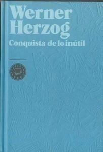 Libro: Conquista de lo inútil - Herzog, Werner