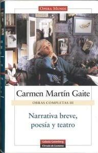 Libro: Narrativa breve, poesía y teatro 'Obras cmpletas III' - Martin Gaite, Carmen