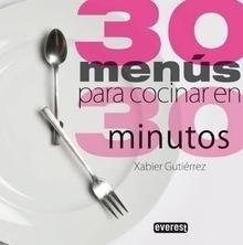 Libro: 30 MENÚS PARA COCINAR EN 30 MINUTOS - Gutierrez, Xabier