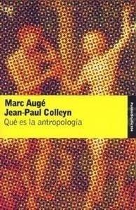 Libro: Qué es la Antropología? - Auge, Marc