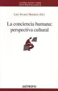 Libro: La Conciencia Humana: Perspectiva Cultural - Alvarez Munarriz, Luis: