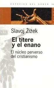Libro: El Títere y el Enano. el Núcleo Perverso del Cristianismo - Zizek, Slavoj