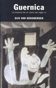 Libro: Guernica 'La Historia de un Icono del Siglo Xx' - Van Hensbergen, Gijs