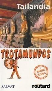 Libro: Tailandia + Hong Kong Trotamundos 05 '+ Hong Kong' - Gloaguen, Philippe