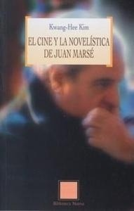 Libro: Cine y la novelística de Juan Marsé, El - Kim, Kwang-Hee