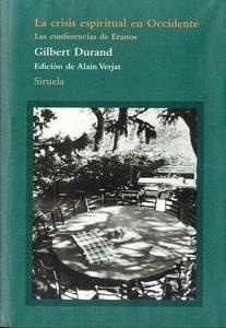Libro: CRISIS ESPIRITUAL EN OCCIDENTE 'Las conferencias de Eranos' - Durand, Gilbert: