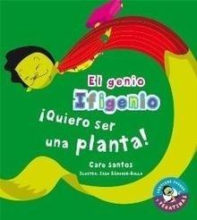 Libro: Â¡Quiero ser una planta! - Santos, Care