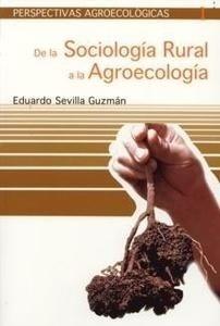 Libro: De la Sociología Rural a la Agroecología - Sevilla Guzman, Eduardo