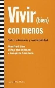 Libro: Vivir (Bien) con Menos 'Sobre Suficiencia y Sostenibilidad' - Linz, Manfred