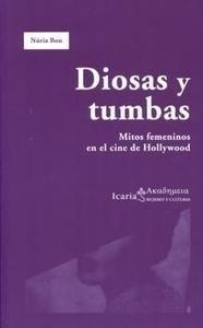 Libro: Diosas y Tumbas 'Mitos Femeninos en el Cine de Hollywood' - Bou, Nuria