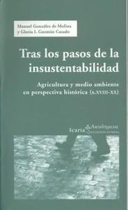 Libro: Tras los Pasos de la Insustentabilidad 'Agricultura y Medio Ambiente en Perspectiva Histórica (S. Xviii-' - González De Molina, Manuel