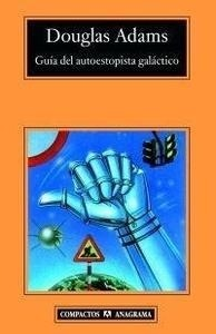 Guía del Autoestopista Galáctico - Adams, Douglas
