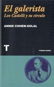 Libro: El galerista. Leo Castelli y su círculo - Cohen-Solal, Annie