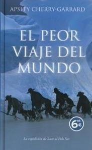 Libro: El peor viaje del mundo 'La Expedicion de Scott al Polo Sur' - Cherry Garrard, Apsley