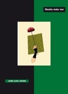 Libro: Hasta más ver - Jover Portilla, José Luis