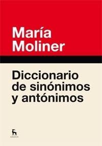 Libro: Diccionario de sinónimos y antónimos - Moliner, Maria