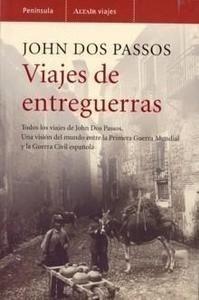 Libro: Viajes de Entreguerras 'Visión Mundo Entre 1ª Guerra Mundial y Guerra Civil Española' - Dos Passos, John