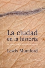 Libro: La ciudad en la historia. Sus orígenes, transformaciones y perspectivas - Mumford, Lewis