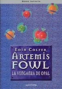 Libro: Artemis Fowl 'La Venganza de Opal' - Colfer, Eoin