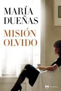 Libro: Misión olvido - Dueñas Vinuesa, María