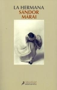 Libro: La Hermana - Marai, Sandor
