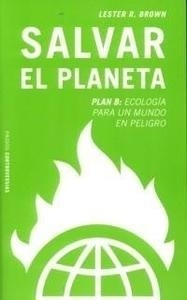 Libro: Salvar el Planeta - Brown, Lester R.