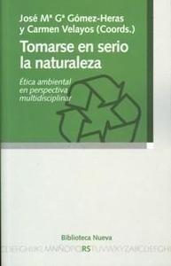Libro: Tomarse en Serio la Naturaleza - Garcia Gomez-Heras, Jose Maria