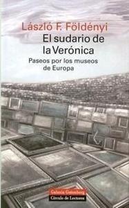Libro: El Sudario de Verónica. Paseos por los Museos de Europa - Foldenyi, Laszlo F.