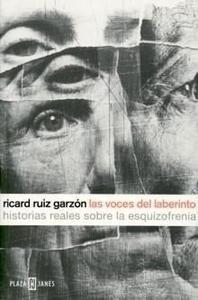 Libro: Las Voces Reales del Laberinto. Historias Reales sobre la Esquizofrenia - Ruiz Garzon, Ricard