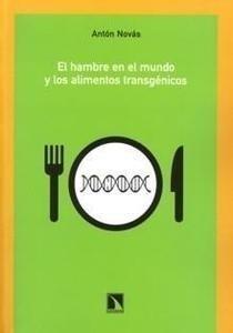 Libro: El Hambre en el Mundo y los Alimentos Transgénicos - Novas, Anton