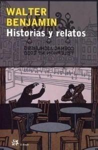 Libro: Historias y Relatos - Benjamin, Walter