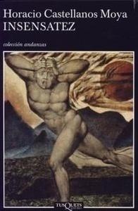 Libro: Insensatez - Castellanos  Moya, Horacio