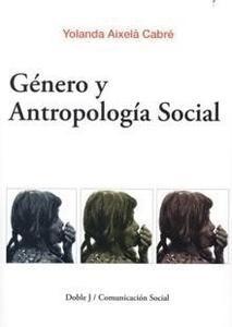 Libro: Género y Antropología Social - Aixelà Cabré, Yolanda