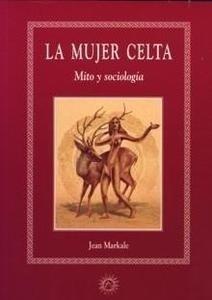 Libro: La Mujer Celta. Mito y Sociología - Markale, Jean: