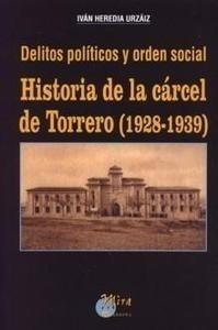 Libro: Historia de la Cárcel de Torrero (1928-1939) 'Delitos Políticos y Orden Social' - Heredia Urzáiz, Iván