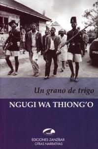 Libro: Un Grano de Trigo - Thiong'O, Ngugi Wa: