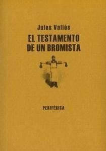 Libro: El Testamento de un Bromista - Valles, Jules