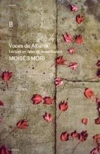 Libro: Voces de Albania 'Lectura en Falso de Ismail Kadare' - Mori, Moises