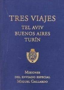 Libro: Tres Viajes. Tel Aviv, Buenos Aires, Turín - Gallardo, Miguel