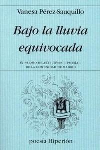 Libro: Bajo la Lluvia Equivocada - Pérez-Sauquillo, Vanesa