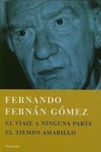 Libro: El Viaje a Ninguna Parte / el Tiempo Amarillo - Fernan Gomez, Fernando