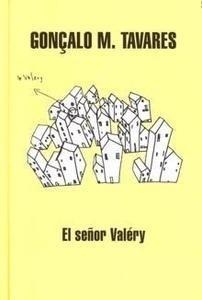 Libro: El Señor Valery - Tavares, Gonçalo M.