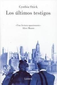 Libro: Los Ultimos Testigos - Ozick, Cynthia