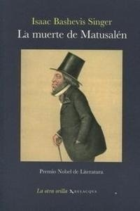 Libro: Muerte de Matusalén, La - Singer, Isaac Bashevis