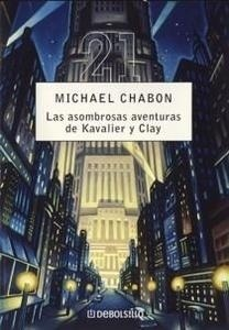Libro: Las Asombrosas Aventuras de Kavalier y Clay - Chabon, Michael