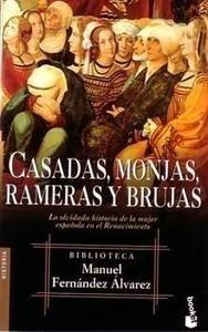 Libro: Casadas, Monjas, Rameras y Brujas 'La Olvidada Historia de la Mujer Española en el Renacimiento' - Fernandez Alvarez, Manuel