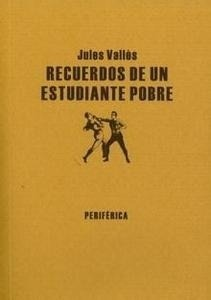 Libro: Recuerdos de un Estudiante Pobre - Valles, Jules