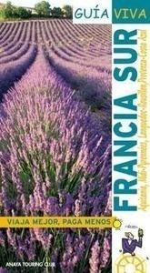 Libro: Francia Sur 'Aquitania - Midi Pyrennees - Languedoc-Rousillon - Provenza' - Gomez, Iñaki