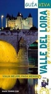 Libro: Guia Viva Valle del Loira (2007) 'Y Francia Central' - Gomez, Iñaki